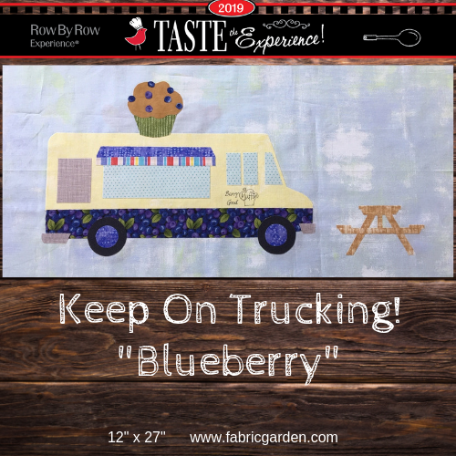 2019 Row By Row Experience Kit KEEP ON TRUCKING - BLUEBERRY - Pre-order- Ships Nov 1st