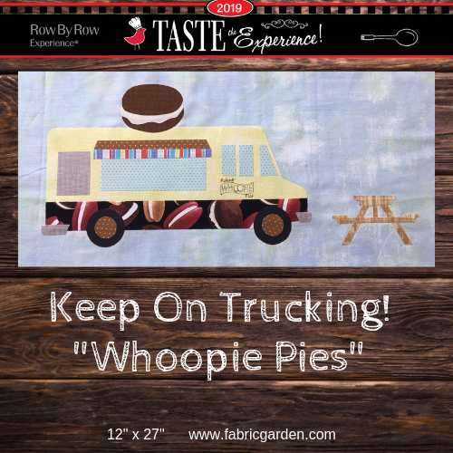 2019 Row By Row Experience Kit KEEP ON TRUCKING - WHOOPIE PIE-