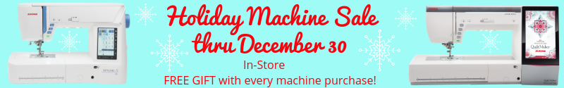 Holiday Machine Sale at The Fabric Garden thru December 30.  Janome Machine Sale