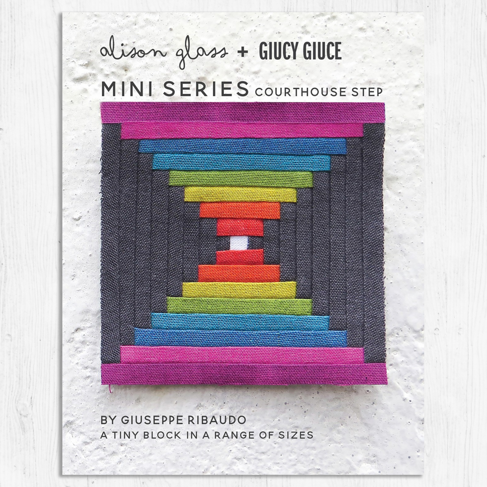 Alison Glass + Giucy Giuce - Mini Series - Courthouse Steps