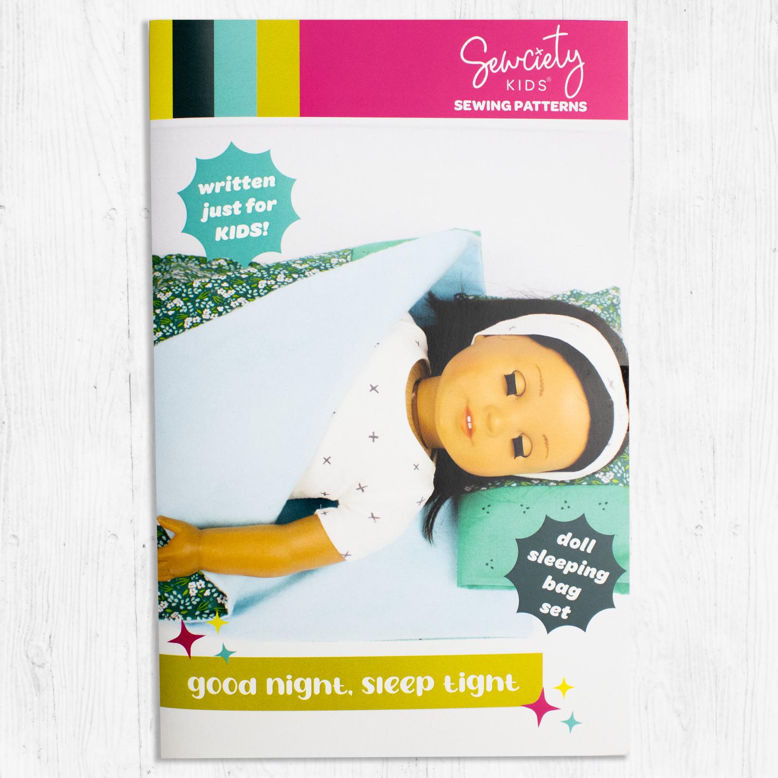 Sewciety Kids - Goodnight, Sleep Tight - Doll Sleeping Bag Set