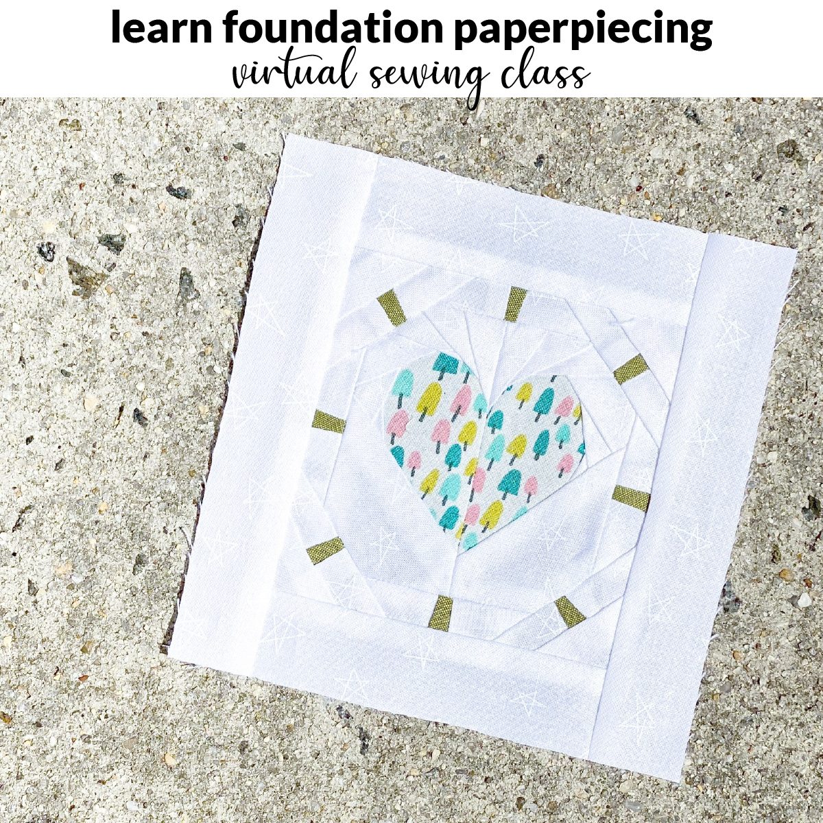 Love Burst Paperpiecing - Virtual Sewing Class