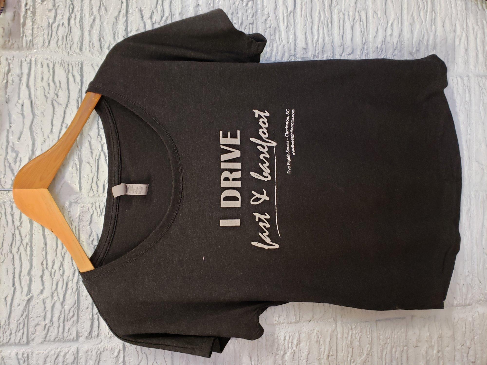 Fashion Tshirt I Drive Fast Black