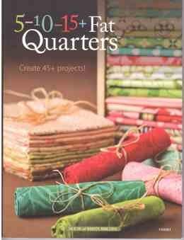 Fat Quarters 5-10-15
