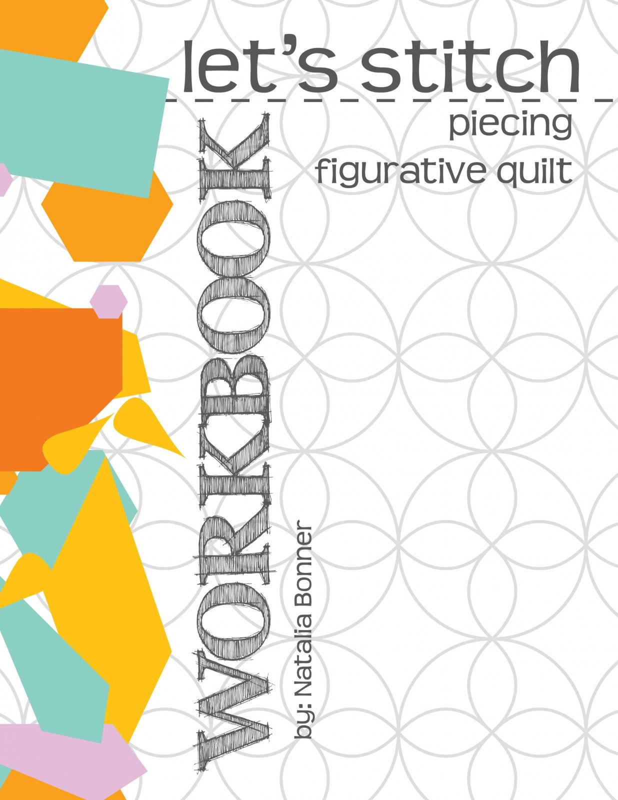 Let's Stitch a Figurative Quilt - Piecing Workbook - PDF