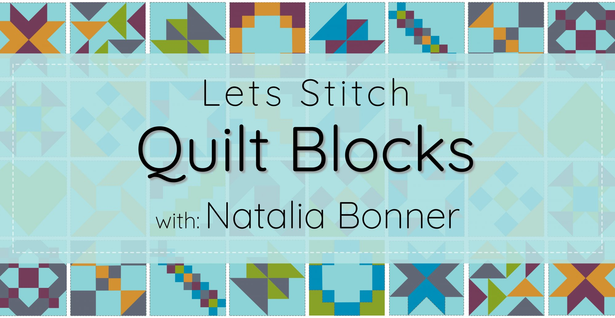 Let's Stitch - Quilt Blocks - An Online Class + Quilt-Along with Natalia Bonner