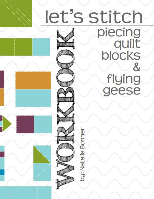 Let's Stitch - Piecing Quilt Blocks & Flying Geese - Workbook
