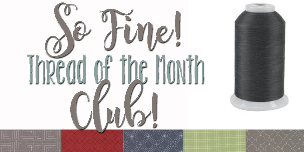 So Fine! Thread of the Month Club