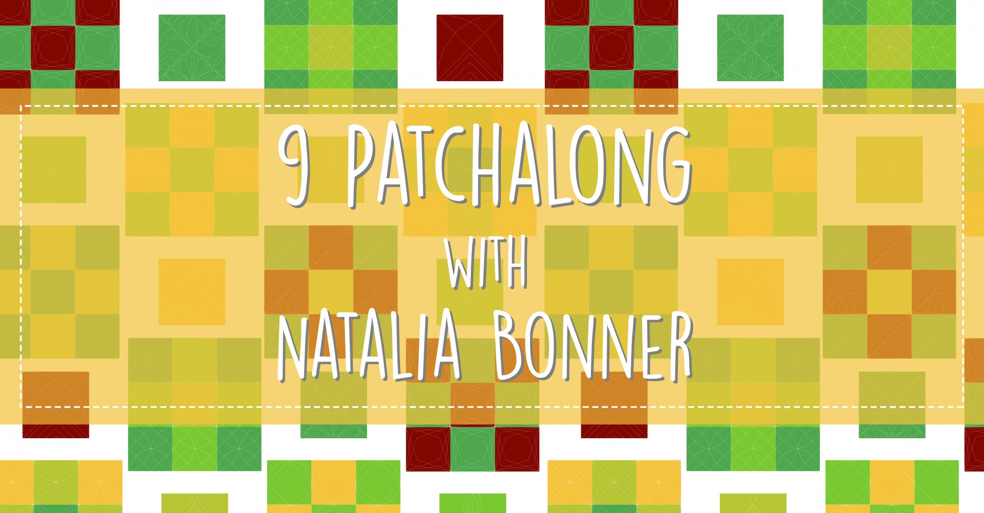 9 Patchalong - An Online Stitch-Along with Natalia Bonner - BUNDLE DOES NOT INCLUDE PIECING WORKBOOK!