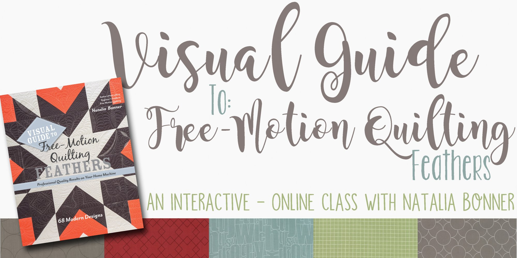Visual Guide to Free-Motion Quilting Feathers - Interactive Class with Natalia Bonner - Summer 2019