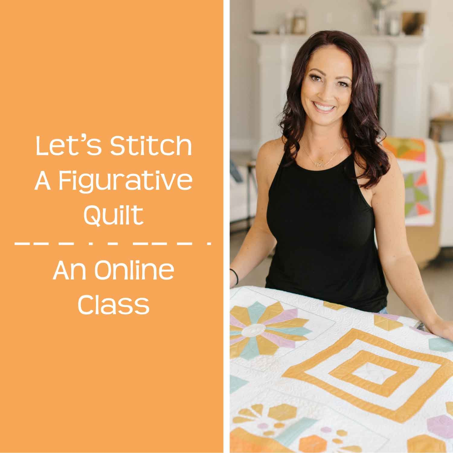 Let's Stitch A Figurative Quilt - CLASS ONLY