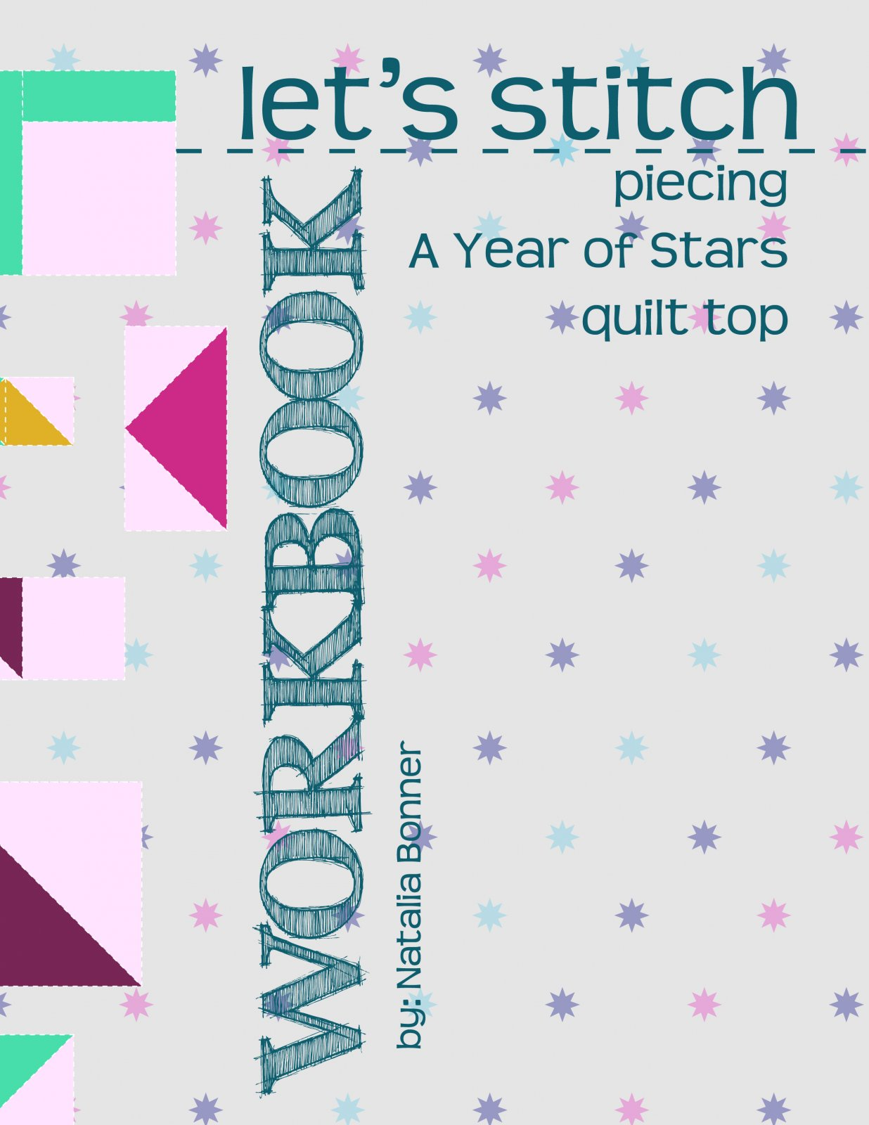 Let's Stitch - A Year of Stars - Quilt Top Workbook: A Piecing Workbook