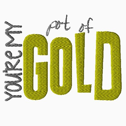 You're My Pot of Gold Embroidery