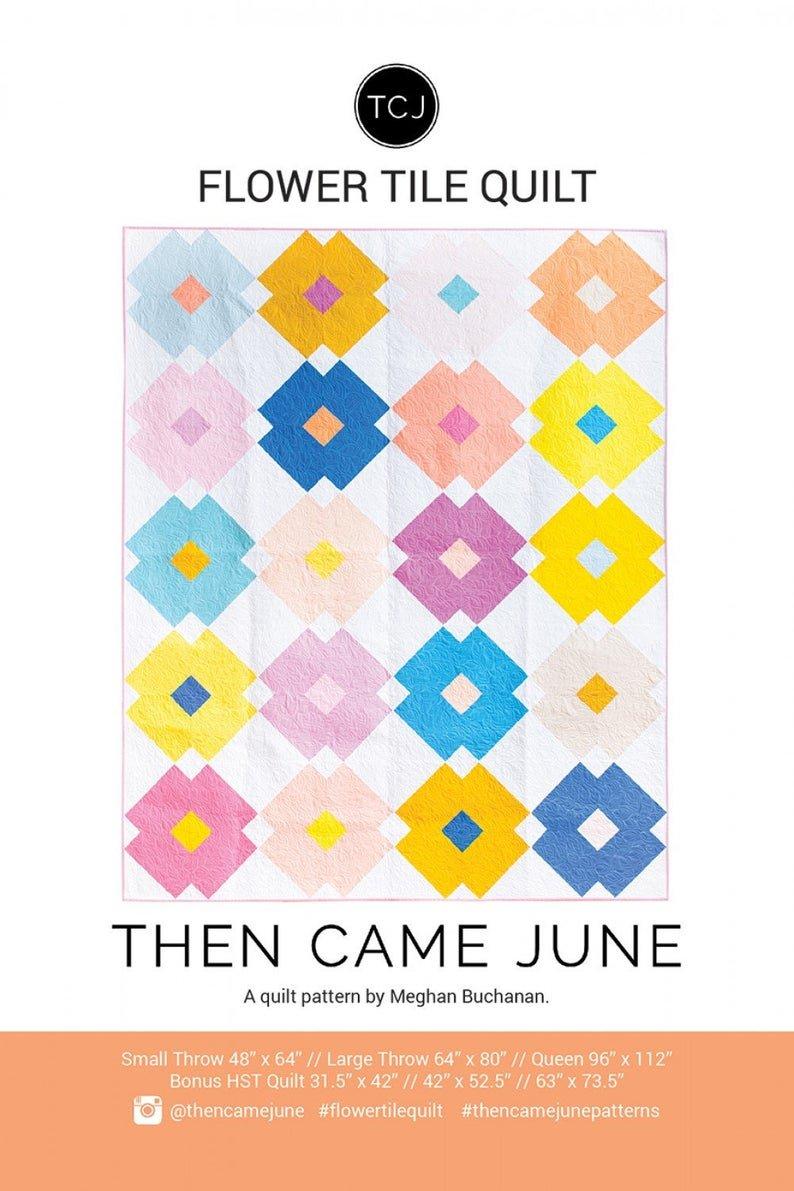 Then Came June - Flower Tile Quilt