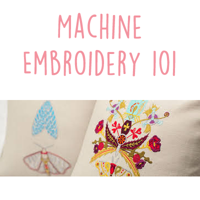 Machine Embroidery 101
