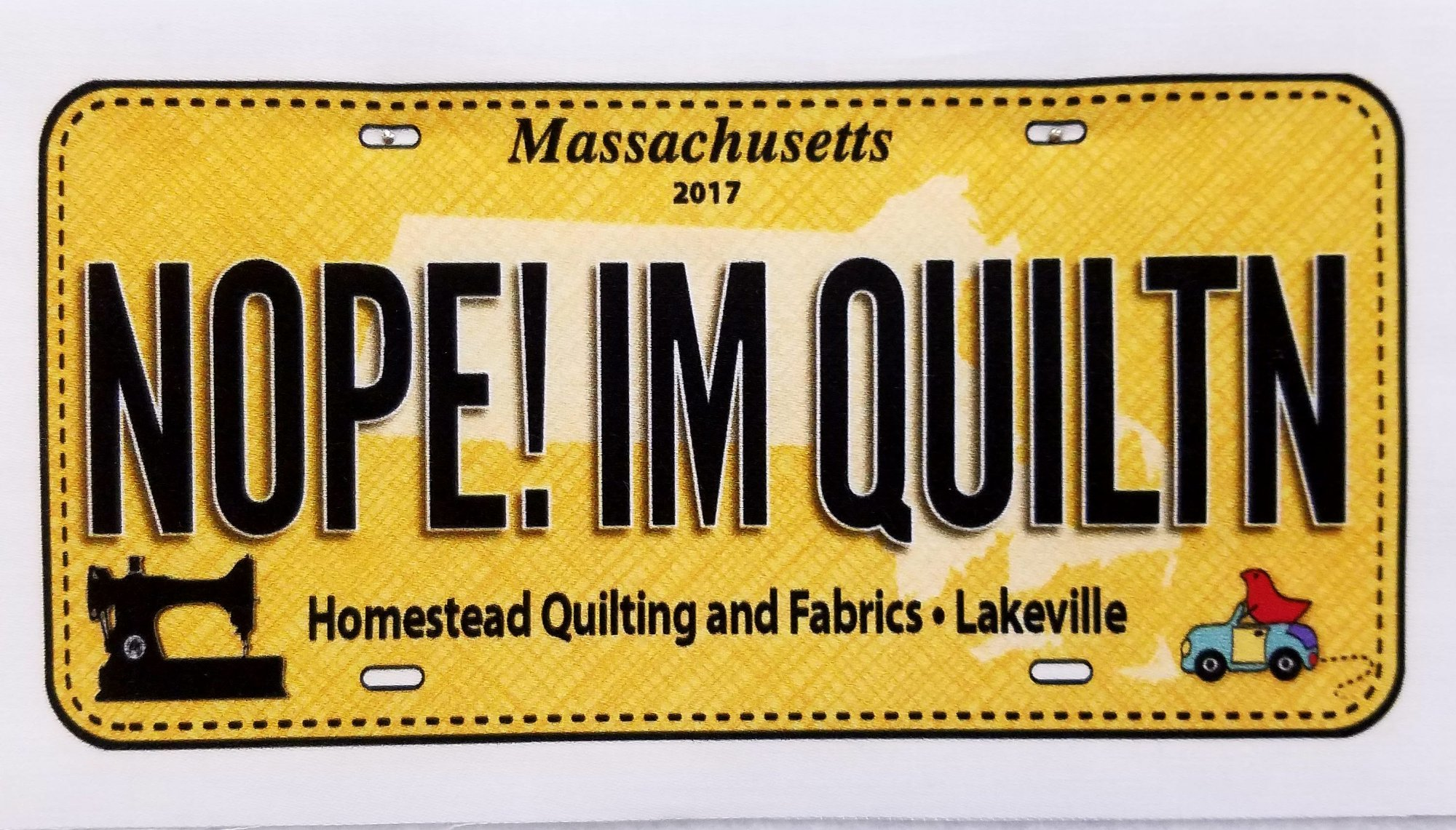 Row by Row 2017 -  License Plates NOPE! I'M QUILTN  50% Off!