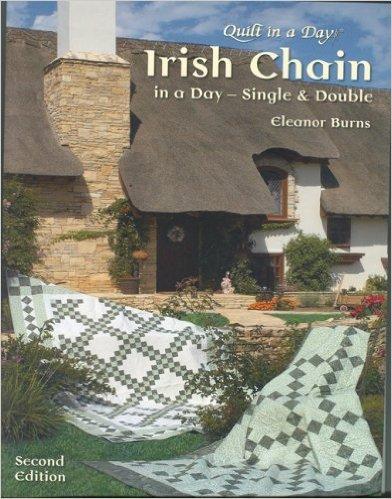 Irish Chain - Single & Double by Eleanor Burns