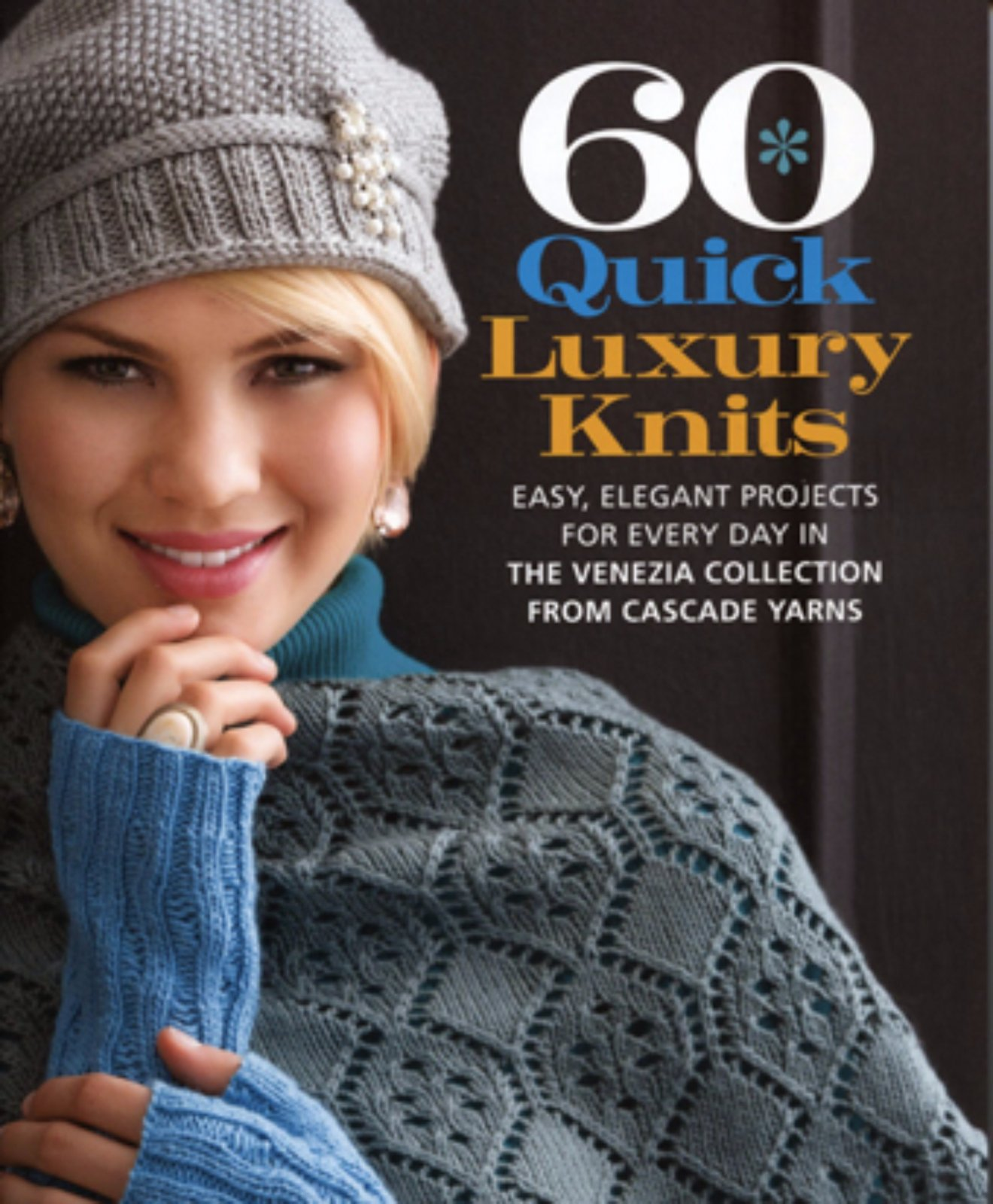 60 Quick Luxury Knits