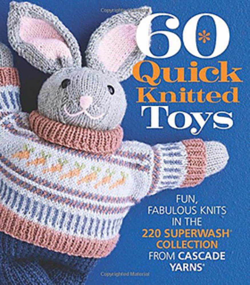 60 Quick Knitted Toys