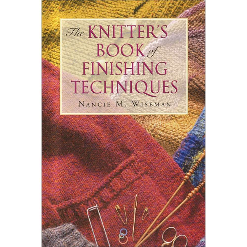 Knitters Book of Finishing Techniques