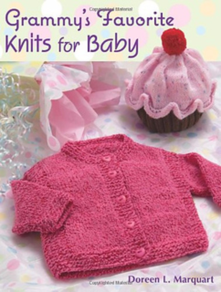 Grammy's Favorite Knits for Baby by Doreen L. Marquart