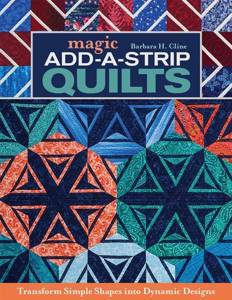 Magic Add-A-Strip Quilts - Softcover