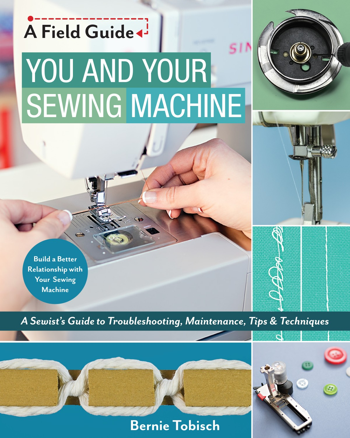 You and Your Sewing Machine - A Sewist's Guide to Troubleshooting Maintenance