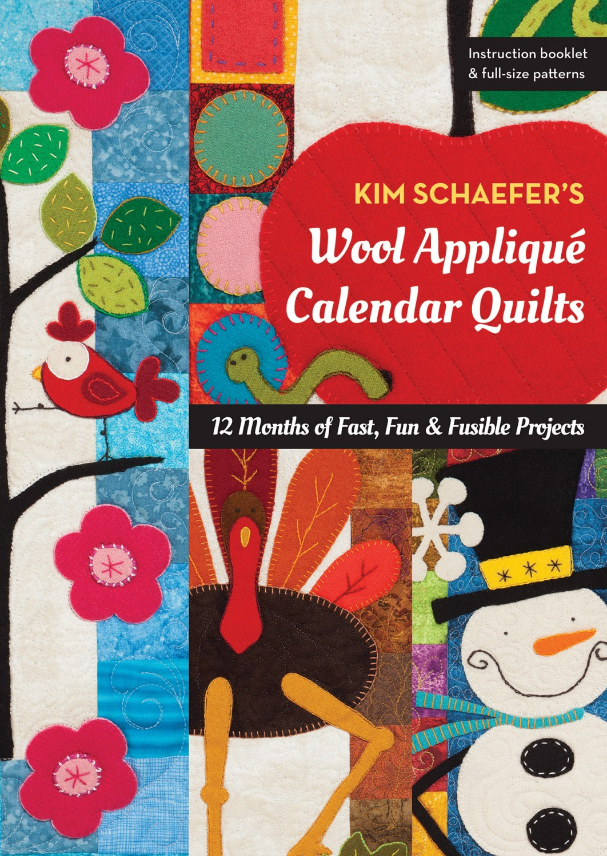 Kim Schaefer's Wool Applique Calendar Quilts