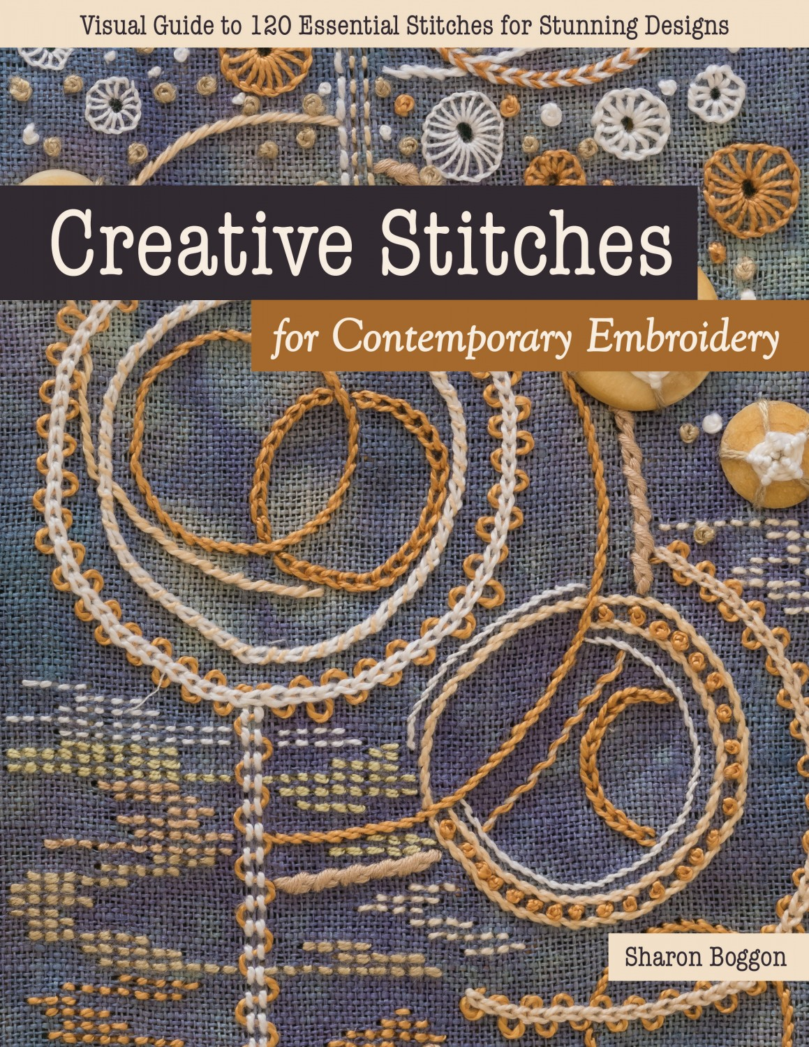Creative Stitches for Contemporary Embroidery ~RELEASE DATE: Nov. 25, 2020~