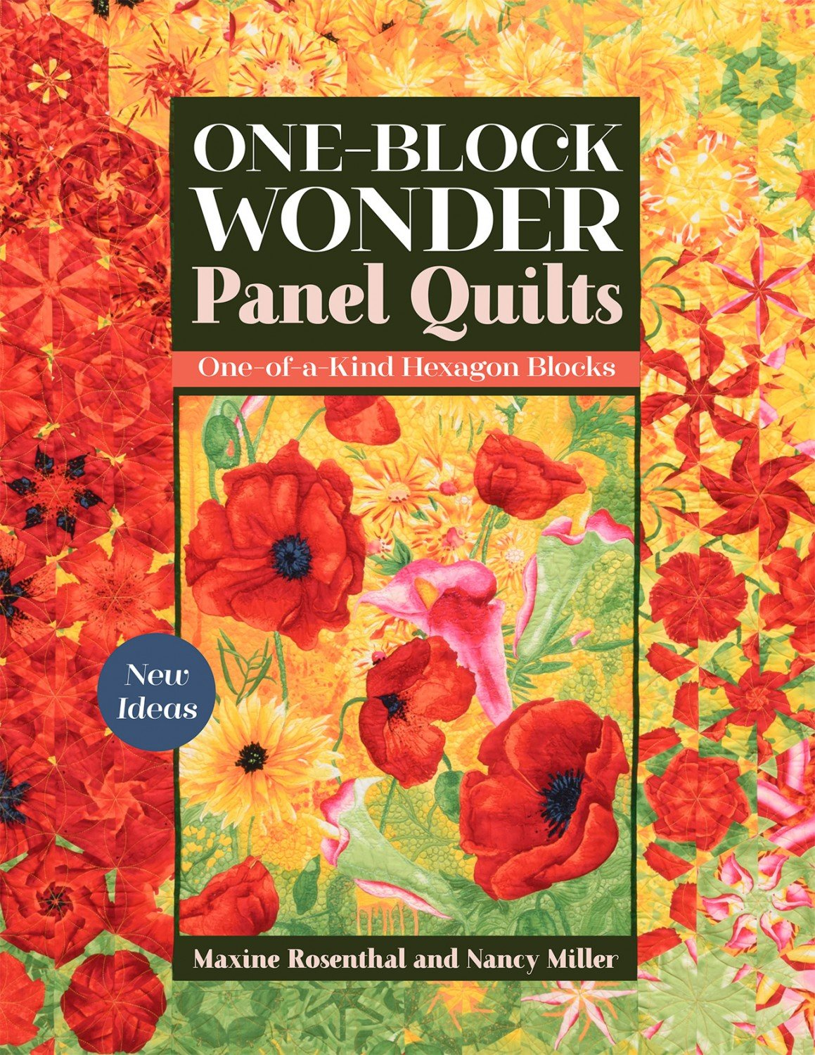 One-Block Wonder Panel Quilts  ~ RELEASE DATE MAR 25/21 ~