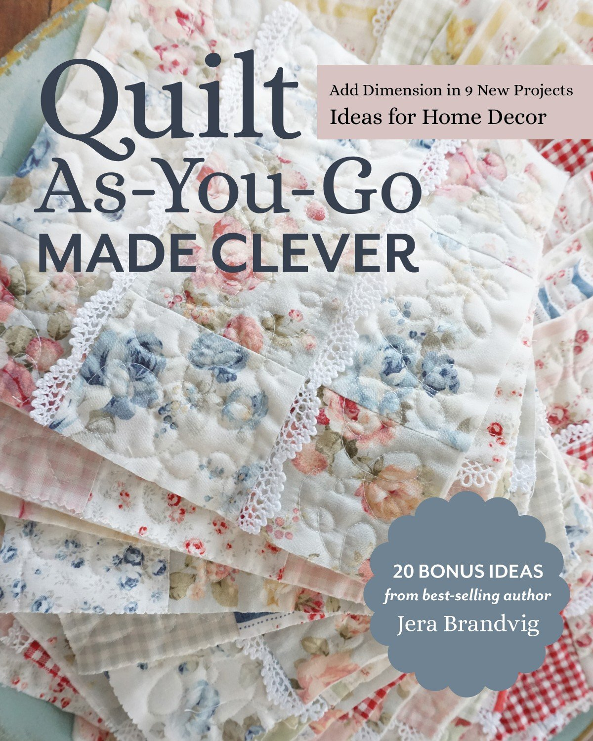 Quilt as you go Made Clever ~ RELEASE DATE AUG 25/21 ~