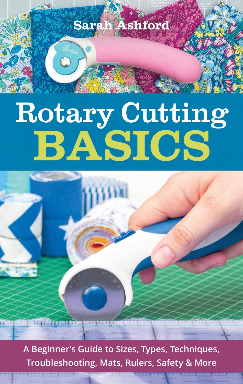 Rotary Cutting Basics ~ RELEASE DATE NOV 25/21 ~