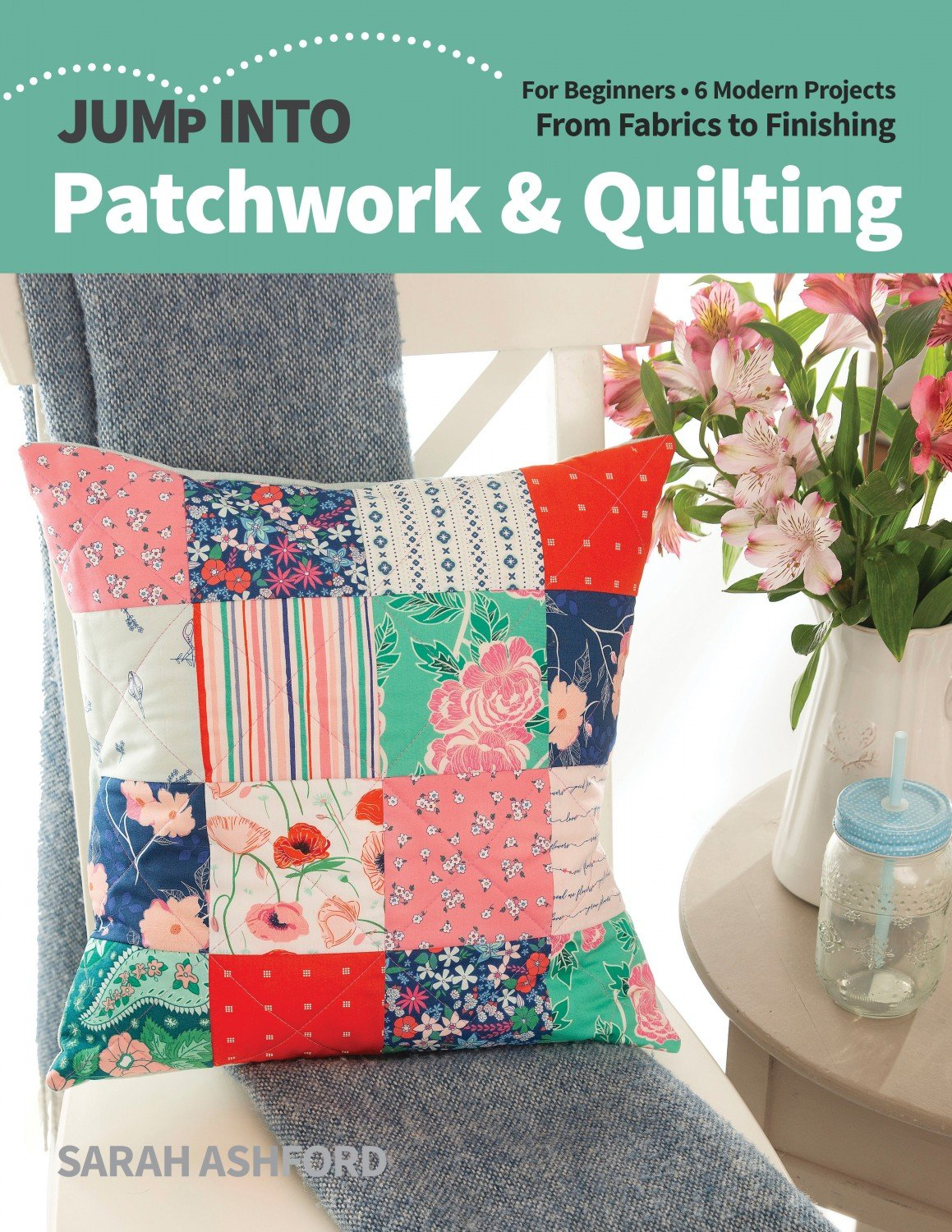 Jump Into Patchwork & Quilting ~ RELEASE DATE JULY 25/21 ~