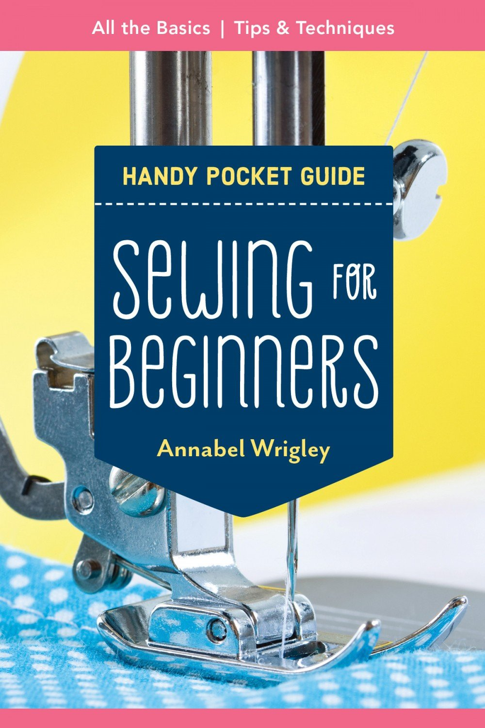 Sewing for Beginners Handy Pocket Guide ~ RELEASE DATE OCT 25/21 ~
