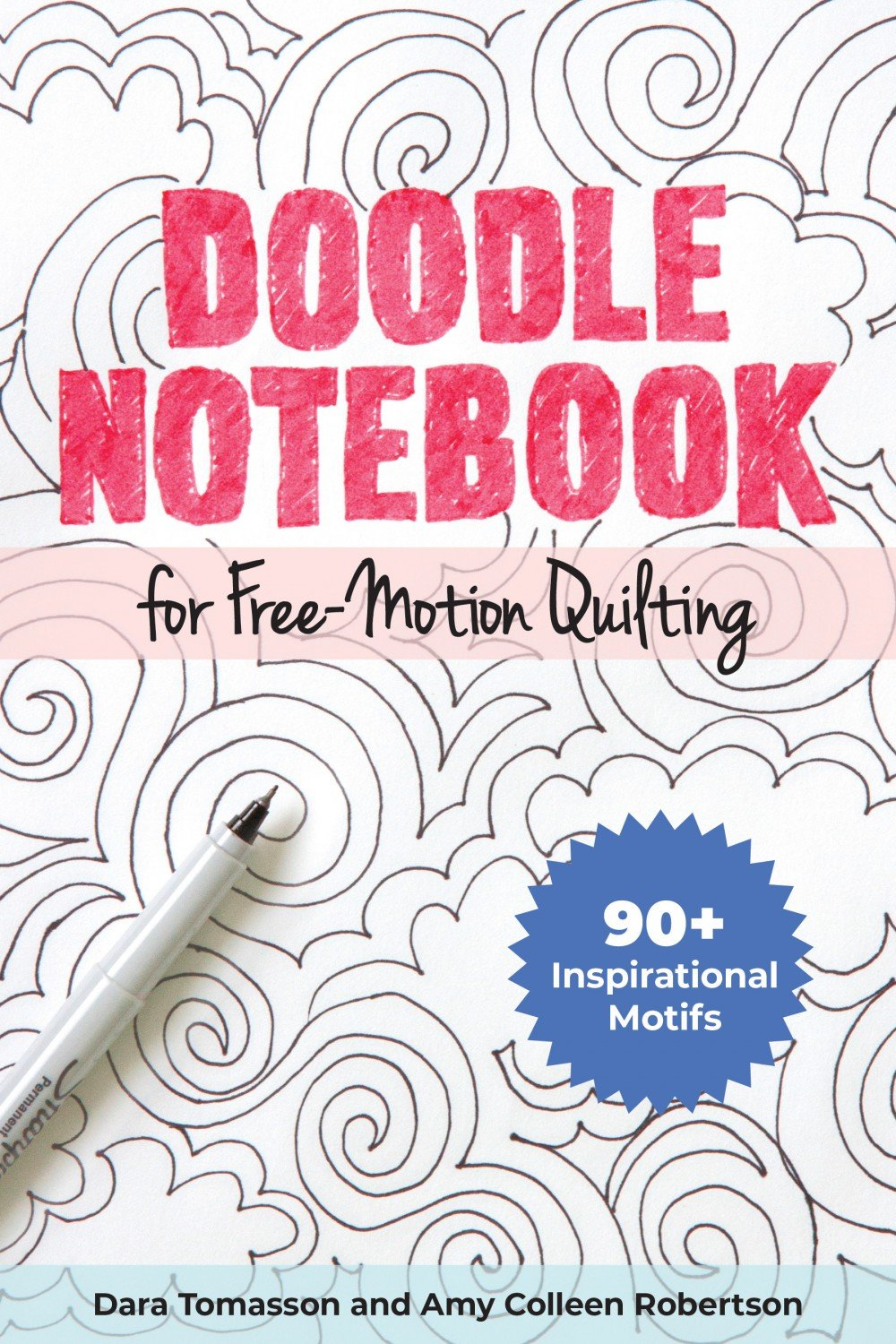 Doodle Notebook For Free-motion Quilting ~ RELEASE DATE SEPT 25/21 ~
