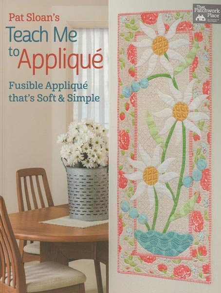 Pat Sloan's Teach Me to Applique - Softcover