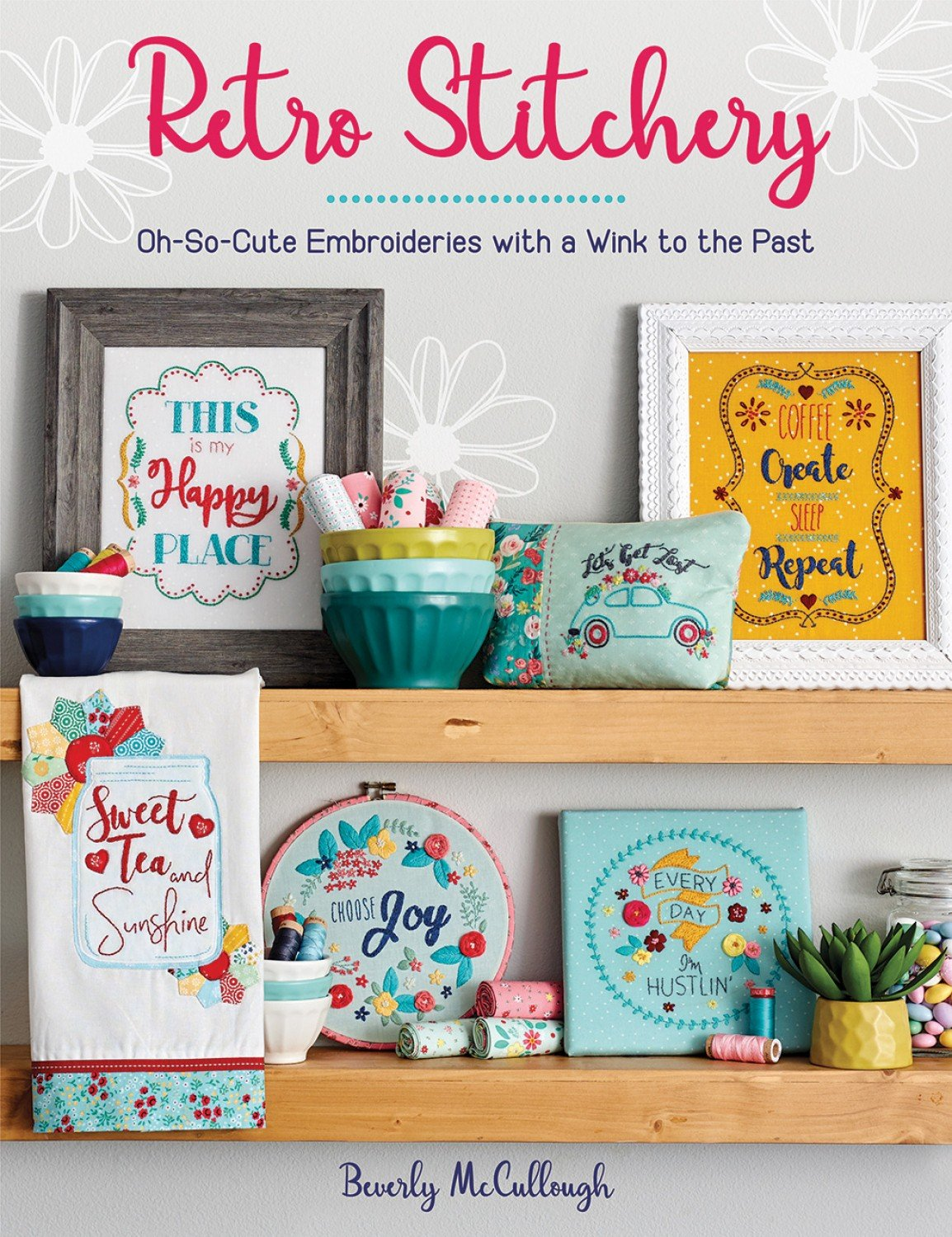 Retro Stitchery Oh So Cute Embroideries with a Wink To The Past ~ RELEASE DATE MAR 1/21 ~