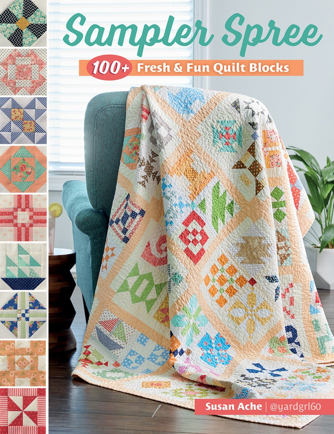 Sampler Spree 100+ Fresh and Fun Quilt Blocks  ~ RELEASE DATE MAR 1/21 ~