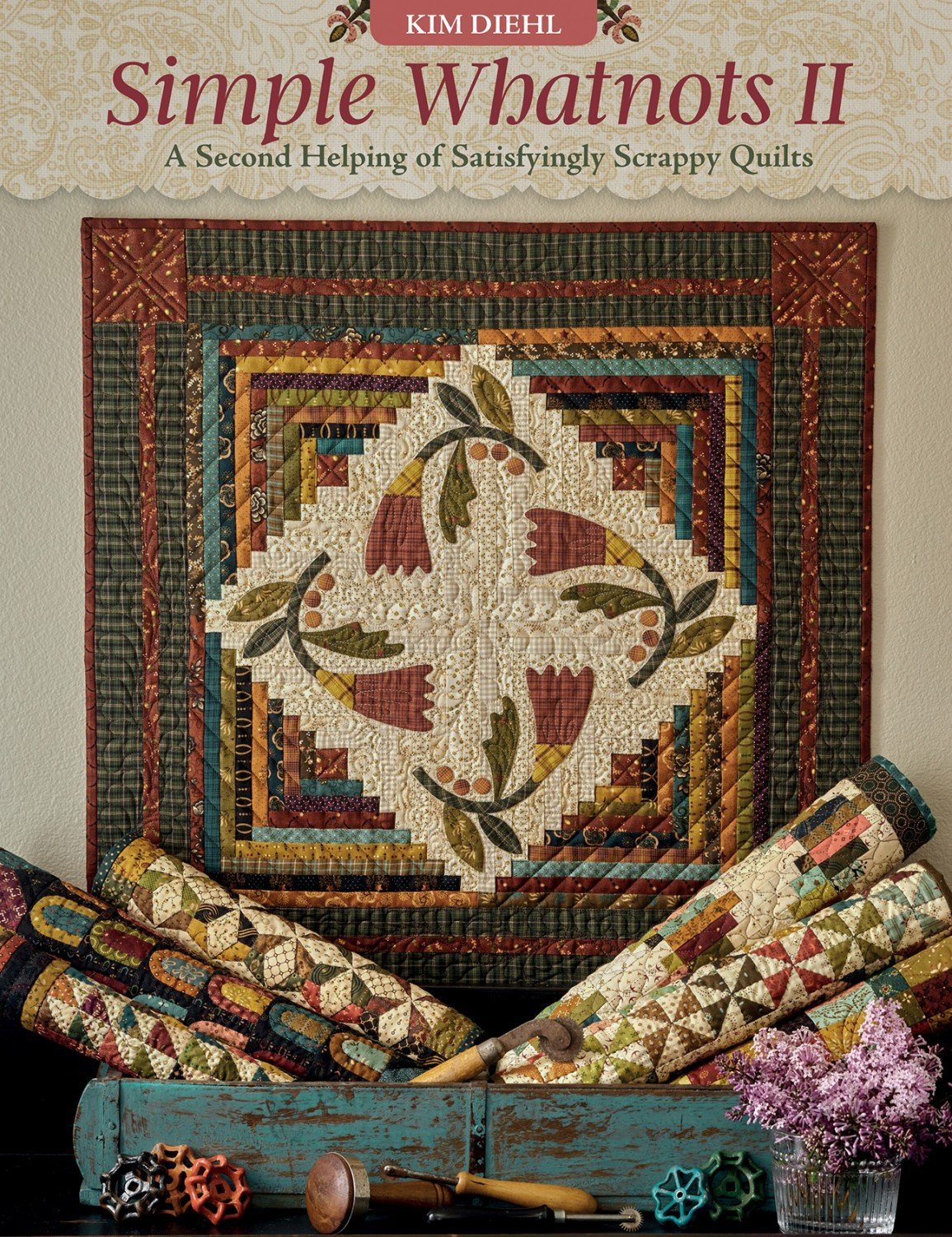 Simple Whatnots II A Second Helping of Satisfyingly Scrappy Quilts ~ RELEASE DATE APR 1/21 ~