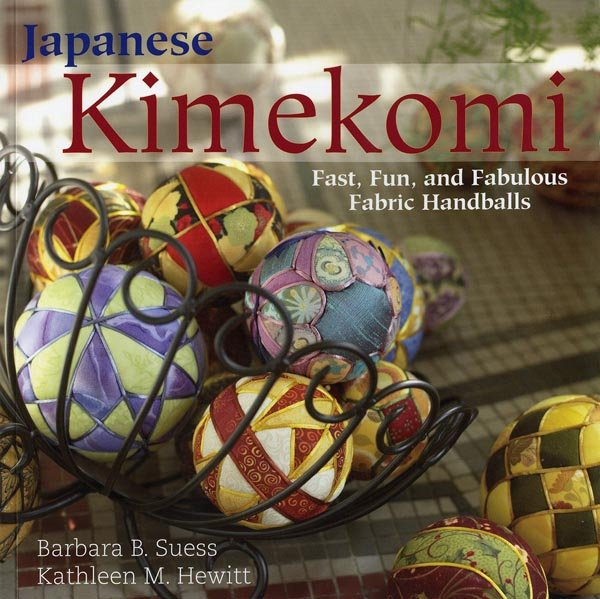 Japanese Kimekomi - Fast Fun and Fabulous Fabric Handballs - Softcover