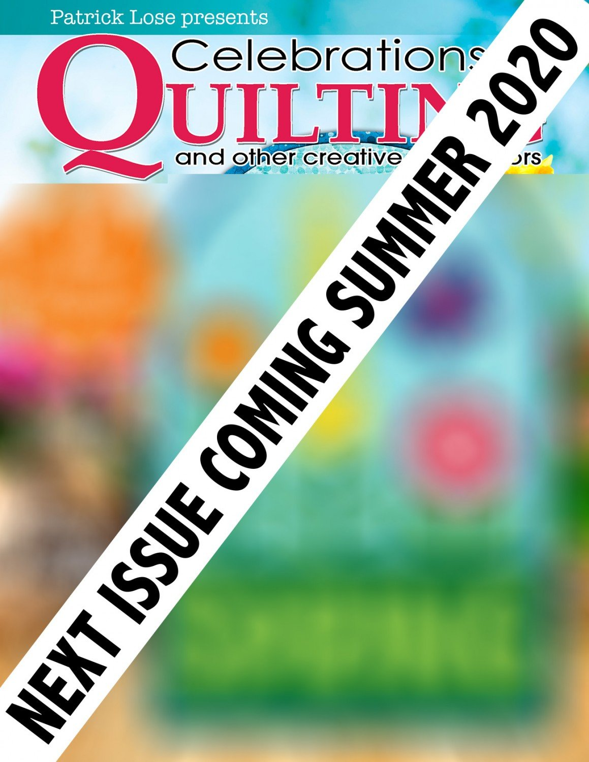 Quarterly Celebrations In Quilting Magazine Summer 2020 ~RELEASE DATE June 05, 2020~