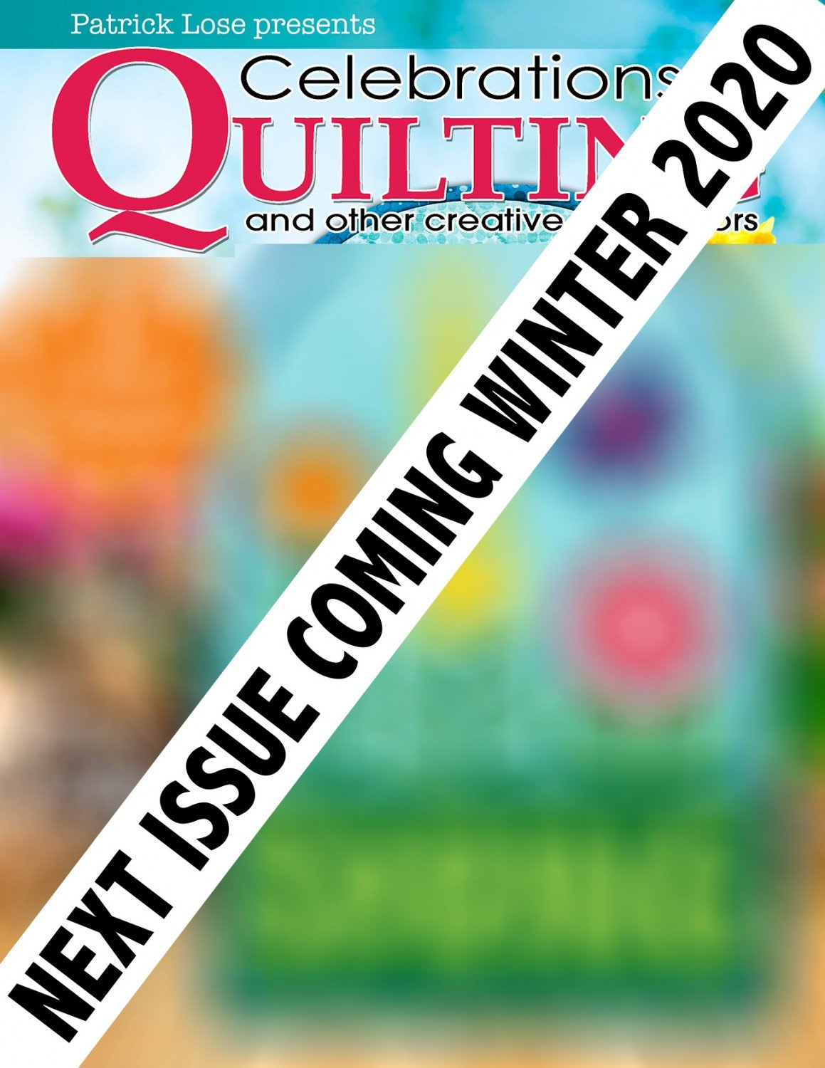 Quarterly Celebrations In Quilting Magazine Winter 2020 ~RELEASE DATE October 25, 2020~