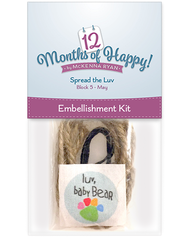 Embellishment Kit for Spread the Luv for 12 Months of Happy!