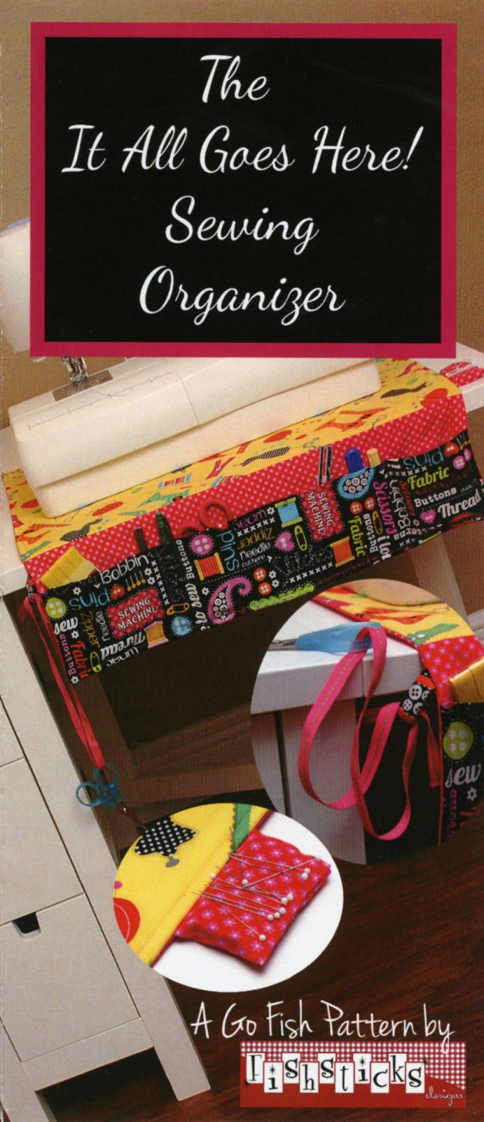It All Goes Here Sewing Organizer