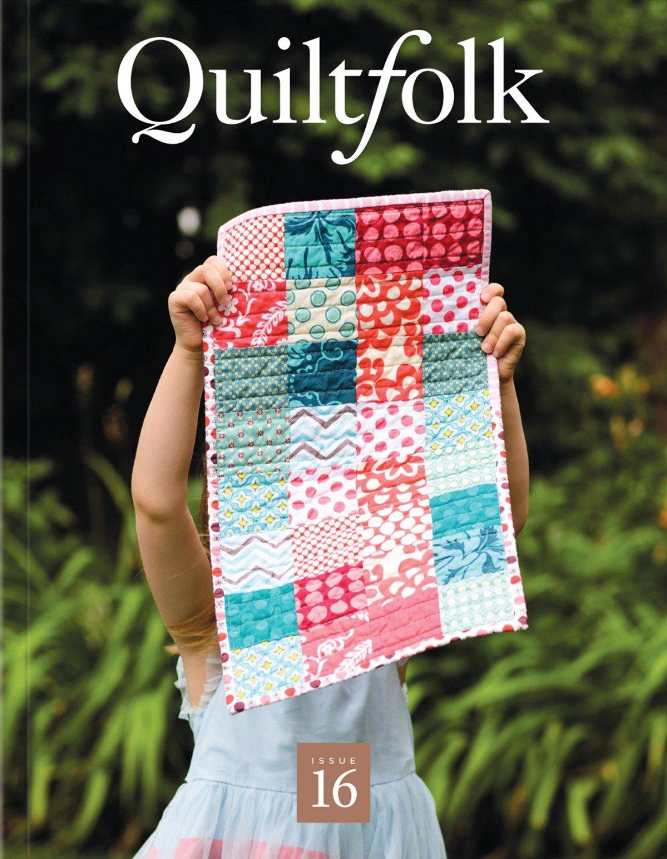 Quiltfolk Issue 16 ~ Arriving October 2020 ~