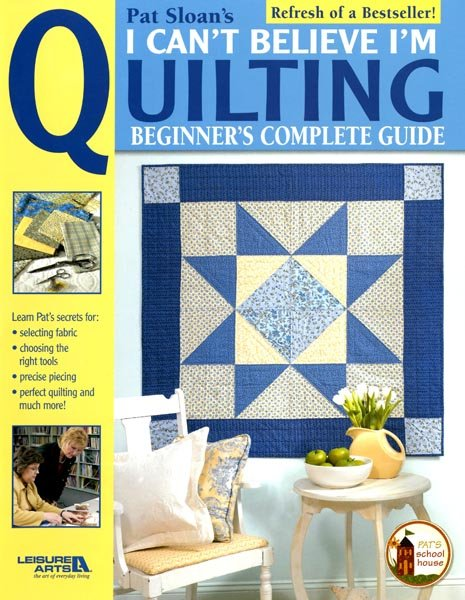 Pat Sloans I Can't Believe I'm Quilting