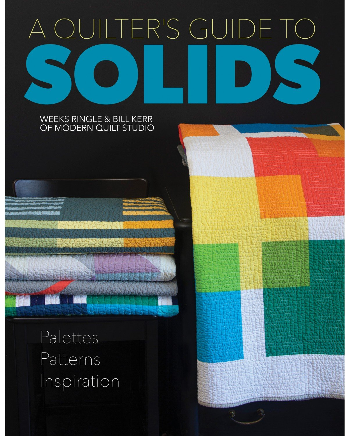 A Quilter's Guide to Solids ~ RELEASE DATE DEC 20/20 ~