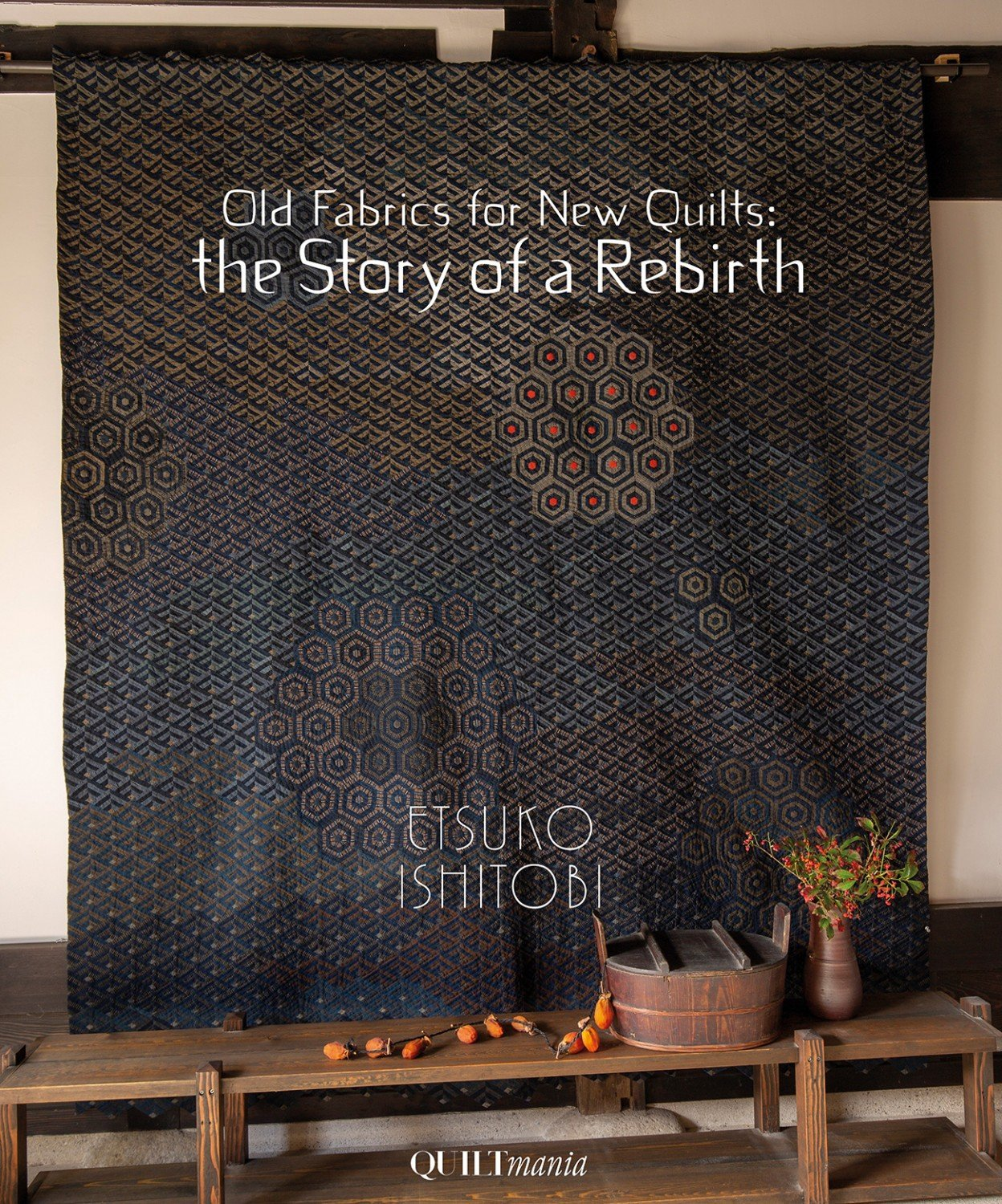 Old Fabrics for New Quilts: The Story of a Rebirth ~RELEASE DATE April 30, 2020~