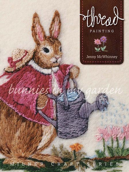 Thread Painting: Bunnies In My Garden - Softcover