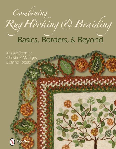 Combining Rug Hooking & Braiding Basics Borders & Beyond - Hardcover
